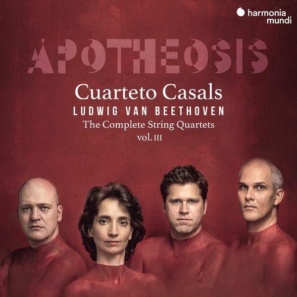 Cuarteto Casals - Apotheosis. Beethoven: The Complete String Quartets III