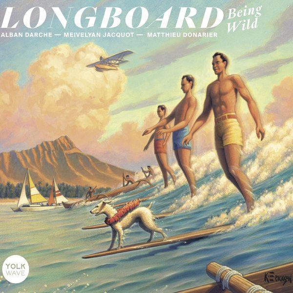 Alban Darche, Matthieu Donarier, Meivelyan Jacquot - Longboard: Being Wild