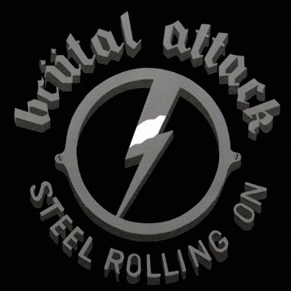 Brutal Attack - Steel Rolling On