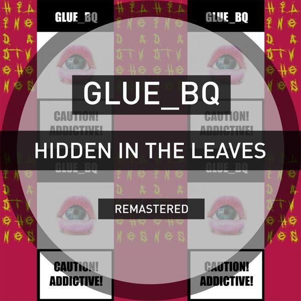 Glue_BQ - Hidden in the Leaves