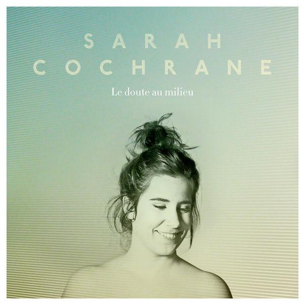 Sarah Cochrane - Le doute au milieu