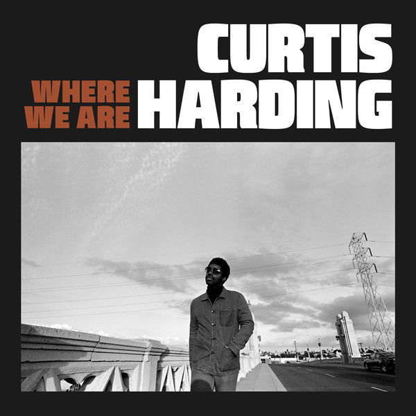 Curtis Harding Where We Are