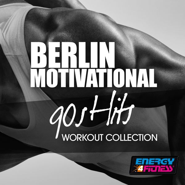 Various Artists - Berlin Motivational 90S Hits Workout Collection