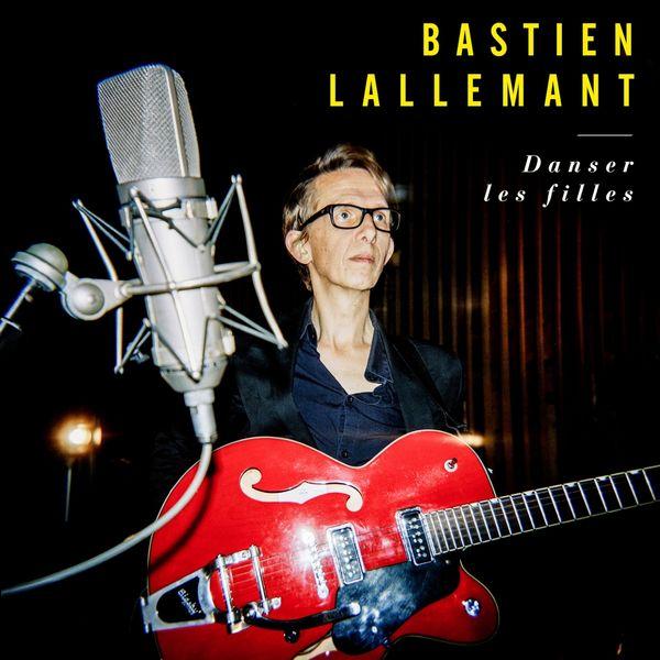 Bastien Lallemant - Danser les filles