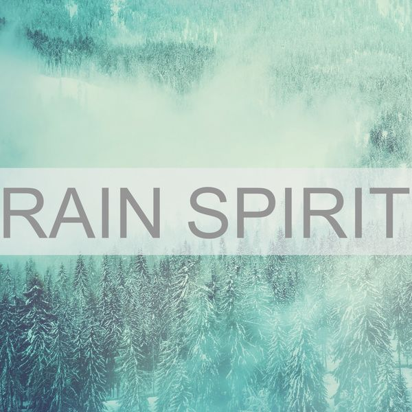Rain Sounds - Rain Spirit