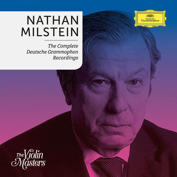 Nathan Milstein - Nathan Milstein: Complete Deutsche Grammophon Recordings