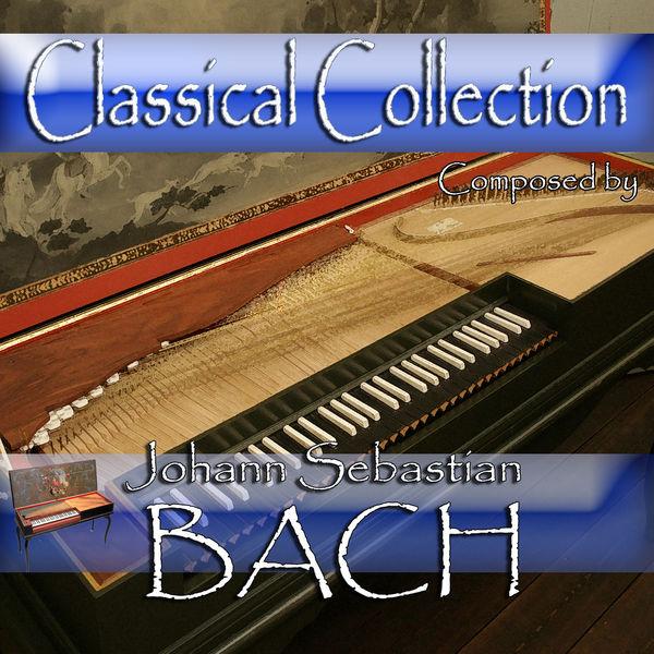 Johann Sebastian Bach - Classical Collection Composed by Johann Sebastian Bach