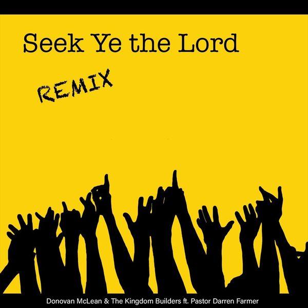 Donovan McLean & The Kingdom Builders - Seek Ye the Lord (Remix) [feat. Pastor Darren Farmer]