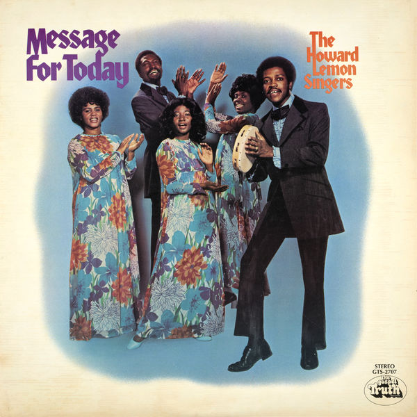 The Howard Lemon Singers - Message For Today