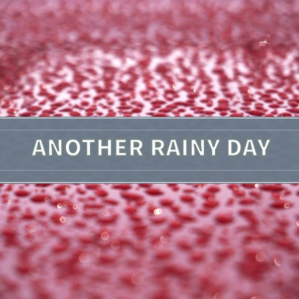 Rain Sounds - Another Rainy Day