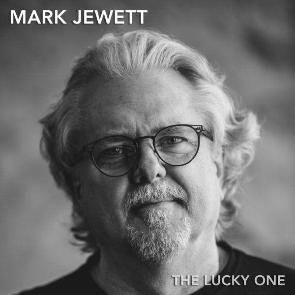 Mark Jewett - The Lucky One