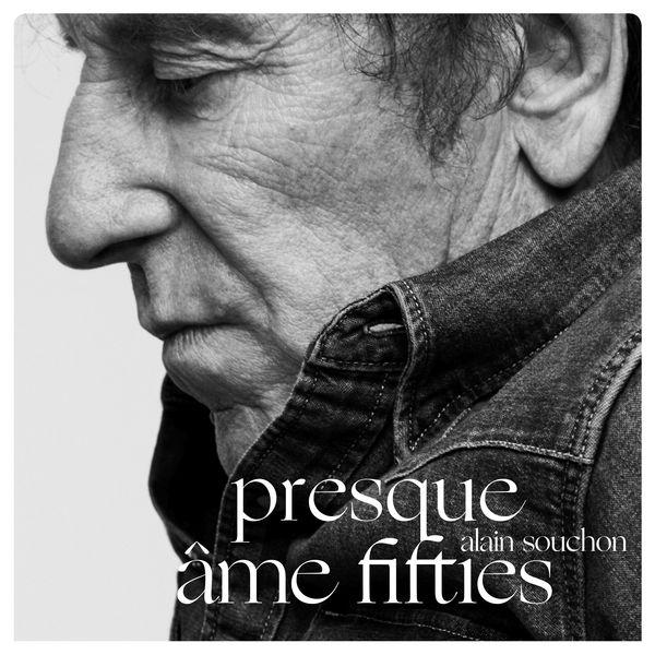 Alain Souchon - Presque / Âme Fifties
