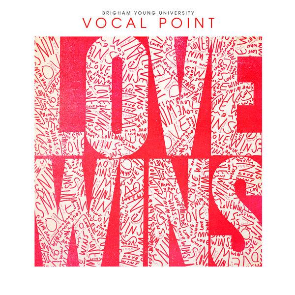 BYU Vocal Point - Love Wins