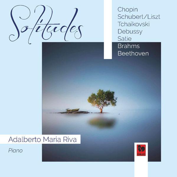 Adalberto Maria Riva - Solitudes: Chopin - Debussy - Satie - Brahms - Beethoven