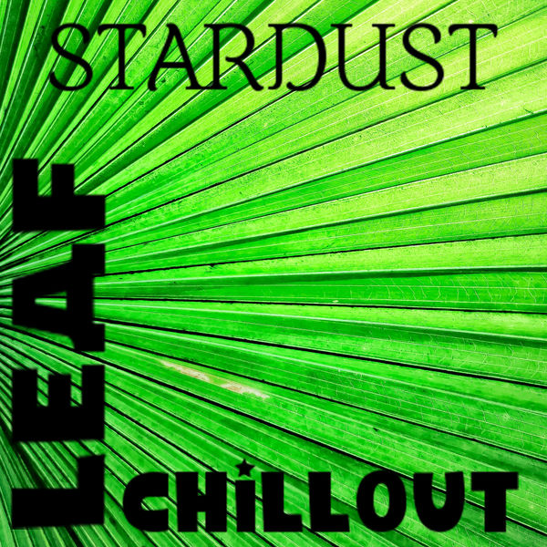 Stardust LEAF CHILLOUT