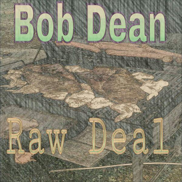 Bob Dean - Raw Deal