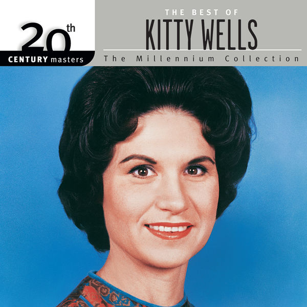 Kitty Wells - 20th Century Masters: The Best of Kitty Wells - The Millennium Collection
