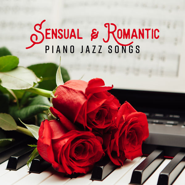 Sensual & Romantic Piano Jazz Songs | Romantic Piano Music