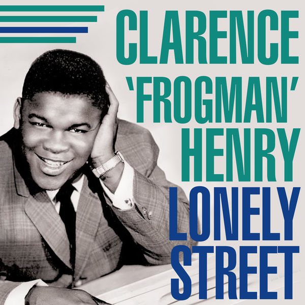 Clarence Frogman Henry - Lonely Street