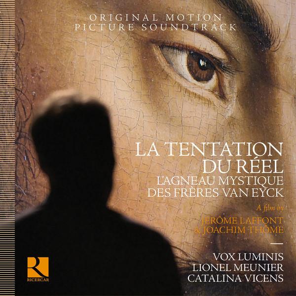 Vox Luminis - Missa Ecce Ancilla Domini: Agnus Dei (Original Soundtrack from 'La Tentation du réel: l'Agneau mystique des frères Van Eyck')