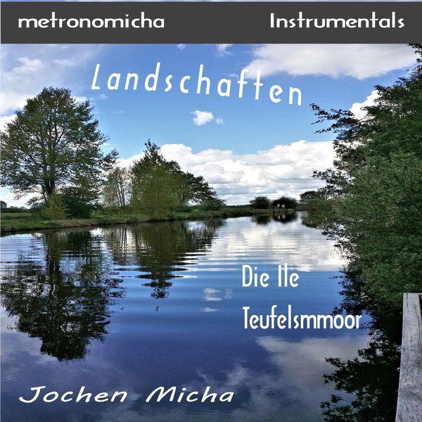 Jochen Micha - Landschaften - Metronomicha