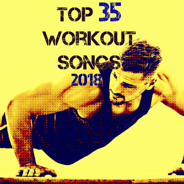 Album Top 35 Workout Songs 2018, Xtreme Cardio Workout Music