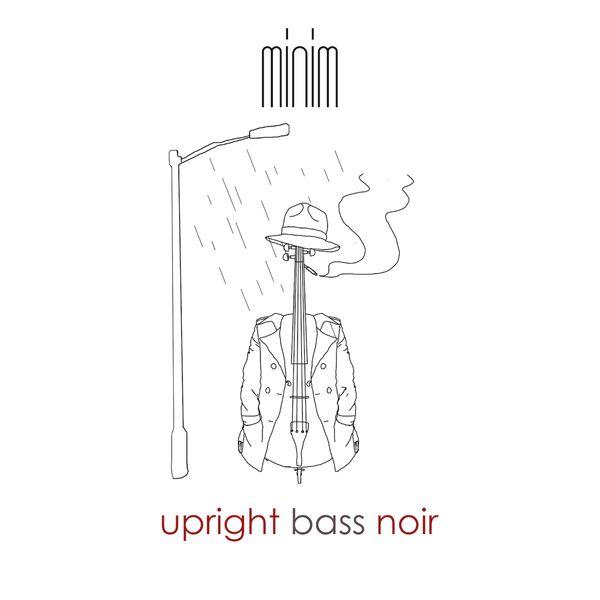 Minim - Upright Bass Noir
