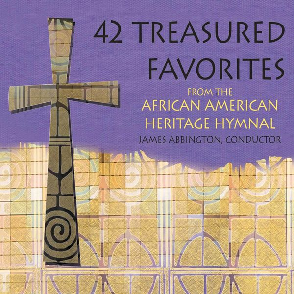 Morgan State University Choir - 42 Treasured Favorites from the African American Heritage Hymnal