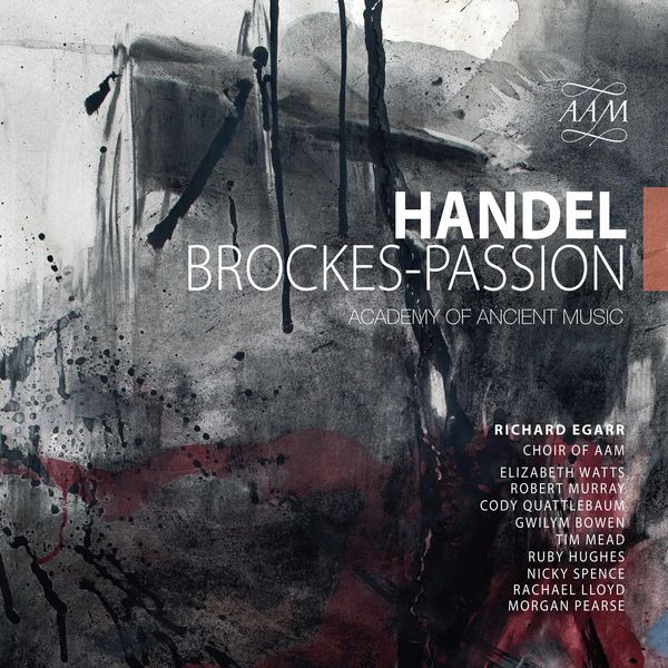 Academy of Ancient Music - Handel: Brockes-Passion, HWV 48