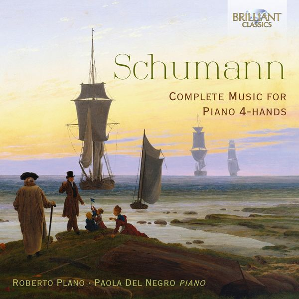 Roberto Plano - Schumann: Complete Music for Piano 4-hands