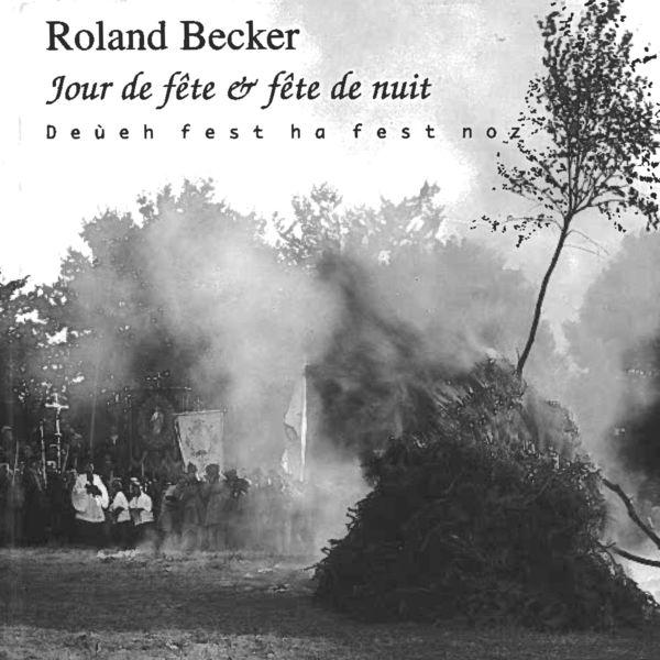 Roland Becker - Jour de fête & fête de nuit