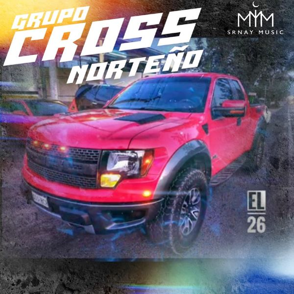 Grupo Cross Norteño - El 26