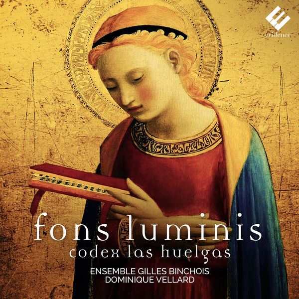Ensemble Gilles Binchois - Fons luminis : Codex Las Huelgas (13th C.)