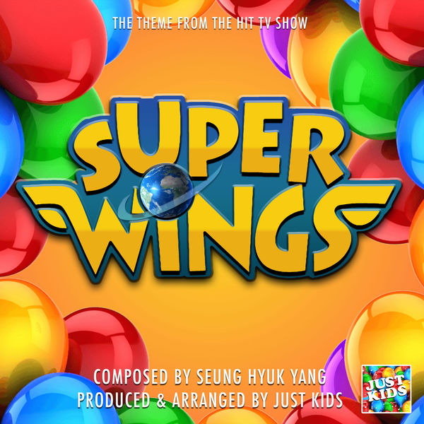 "Just Kids - Super Wings Main Theme (From ""Super Wings"")"
