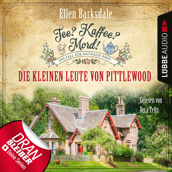 Ellen Barksdale - Nathalie Ames ermittelt - Tee? Kaffee? Mord!, Folge 10: Die kleinen Leute von Pittlewood (Ungekürzt)