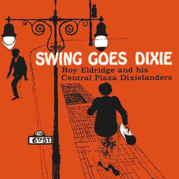 Roy Eldridge - Swing Goes Dixie (Remastered)