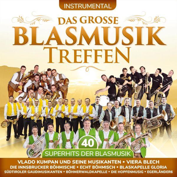 Various Artists - Das große Blasmusiktreffen - Instrumental - 40 Superhits der Blasmusik