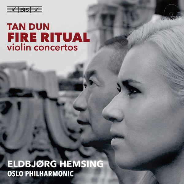 Eldbjørg Hemsing - Tan Dun: Fire Ritual