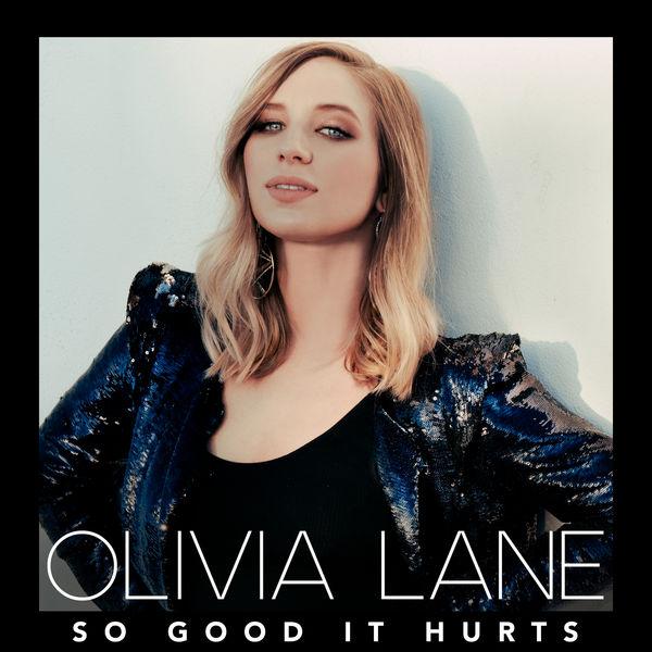 Olivia Lane - So Good It Hurts