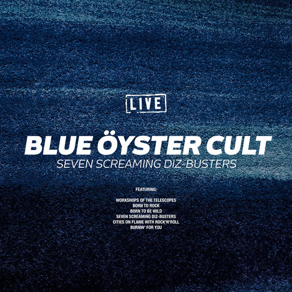 Blue Öyster Cult - Seven Screaming Diz-Busters