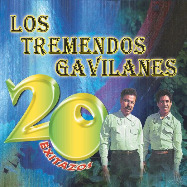 Los Tremendos Gavilanes - 20 Exitazos
