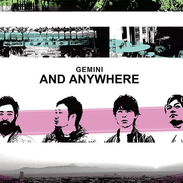 Gemini - And Anywhere