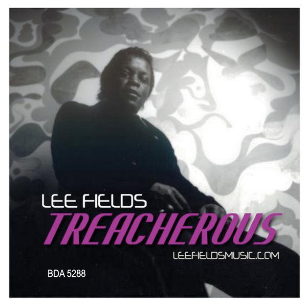 Lee Fields - Treacherous