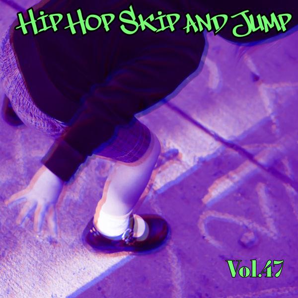 Various Artists - Hip Hop Skip and Jump, Vol. 47