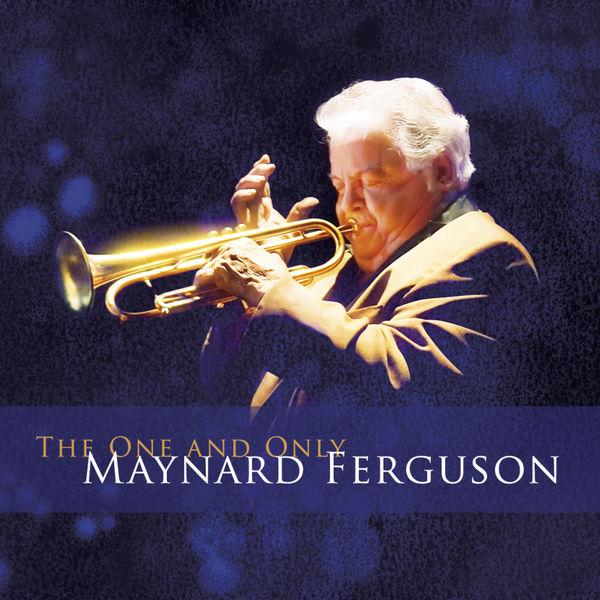 Maynard Ferguson - The One and Only Maynard Ferguson