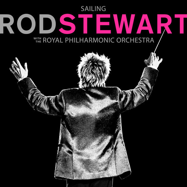 Rod Stewart - Sailing (with The Royal Philharmonic Orchestra)