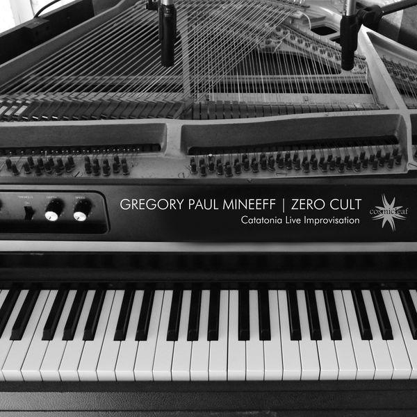 Gregory Paul Mineeff - Catatonia Live Improvisation