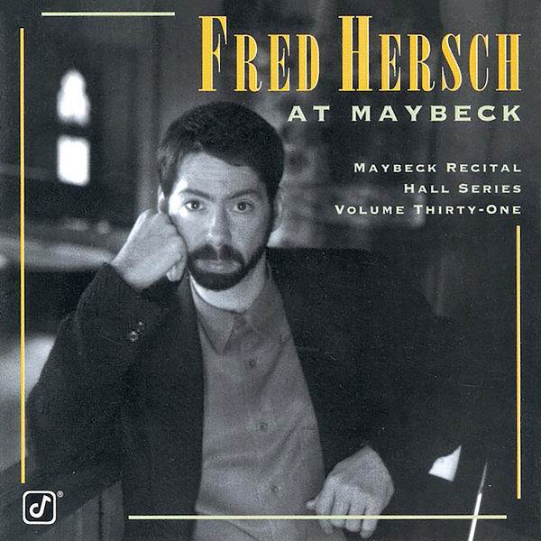 Fred Hersch - The Maybeck Recital Series, Vol. 31