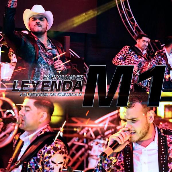 El Komander - Leyenda M1  (En Vivo) [feat. La Edición de Culiacán]