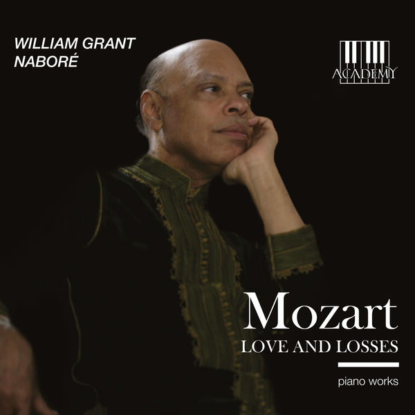 William Grant Naboré - Mozart: Loves and Losses (Piano Works)